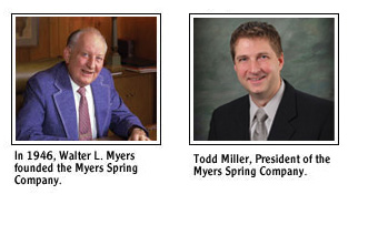 Walter L. Myers founded Myers Spring Company in 1946, today Todd Miller is the President.